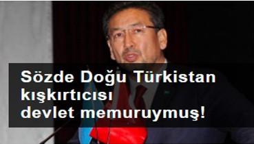 Sözde Doğu Türkistan kışkırtıcısı devlet memuruymuş! Kimden torpilli?