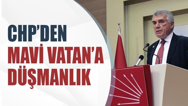 CHP'den Mavi Vatan'a düşmanlık