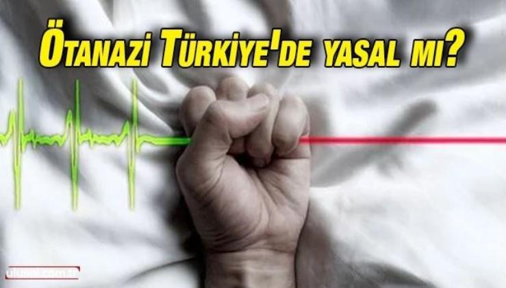 Duygu Uyan yazdı: ''Ötanazinin Türk Hukuku Bakımından Değerlendirilmesi''