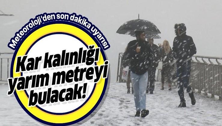 Meteoroloji'den son dakika kar yağışı uyarısı! Listede o iller var! Yarım metre kar yağacak