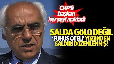 """CHP'li başkan SÖZCÜ'ye konuştu: """"Saldırının Salda Gölüyle ilgisi yok, otel ruhsatıyla ilgili"""""""