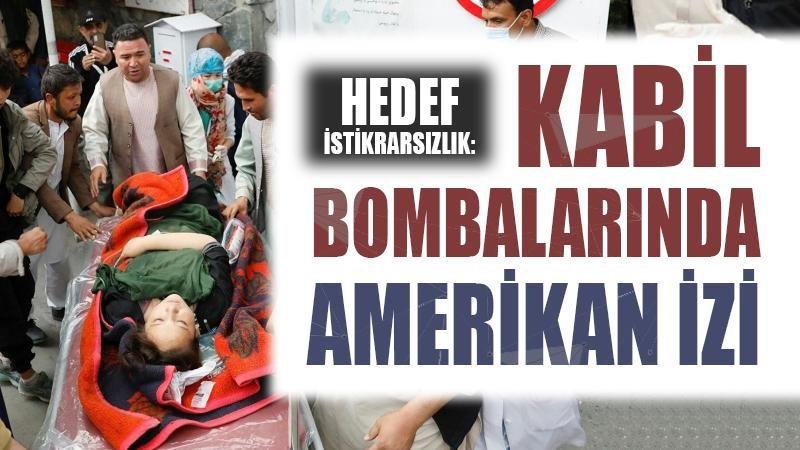 Hedef istikrarsızlık: Kabil bombalarında Amerikan izi