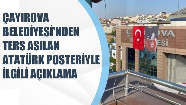 Çayırova Belediyesi'nden ters asılan Atatürk posteriyle ilgili açıklama