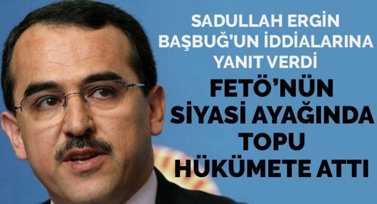 'FETÖ'nün siyasi ayağı' tartışmalarında Sadullah Ergin'den açıklama