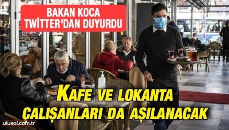 Sağlık Bakanı Fahrettin Koca açıkladı: Restoran ve kafe çalışanları aşılanacak