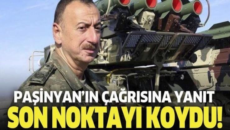 Son dakika: Azerbaycan Cumhurbaşkanı İlham Aliyev'den Paşinyan'ın müzakere çağrısına yanıt