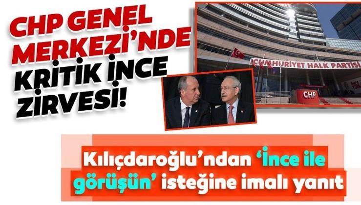SON DAKİKA! CHP Genel Merkezi'nde İnce trafiği! Kılıçdaroğlu'ndan 'görüşün' isteğine dikkat çeken yanıt...