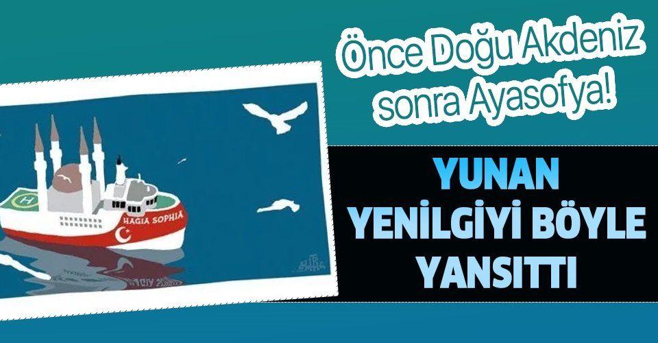 Yunan Kathimerini gazetesinden dikkat çeken Doğu Akdeniz ile Ayasofya karikatürü!