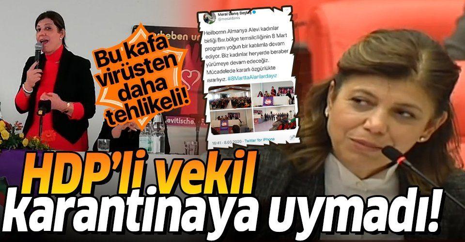 HDP'li vekil Meral Danış Beştaş karantinaya uymadı