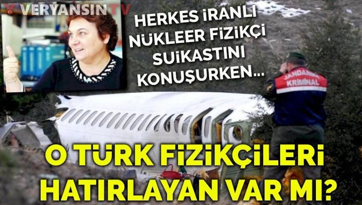 Herkes İranlı nükleer fizikçi suikastını konuşurken o Türk fizikçileri hatırlayan var mı?