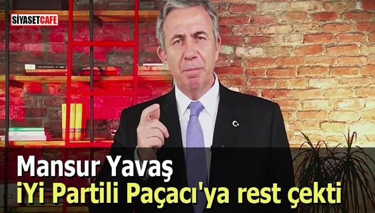 Mansur Yavaş İYİ Partili Paçacı'ya rest çekti