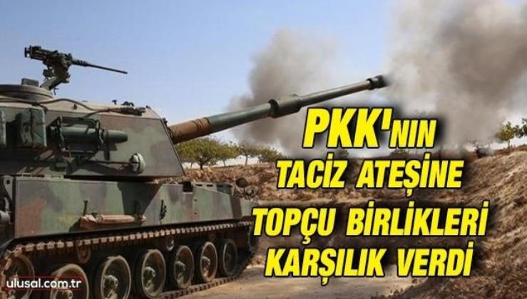 PKK'nın taciz ateşine topçu birlikleri misliyle karşılık verdi