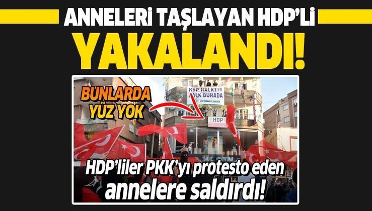 Şırnak'ta PKK'yı protesto eden terör mağduru anneleri taşlayan HDP'li yakalandı!