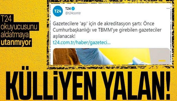 İletişim Başkanlığı'ndan T24'ün 'Cumhurbaşkanlığı ve TBMM'ye girebilen gazeteciler aşılanacak' haberine yalanlama!