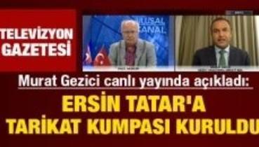 Murat Gezici canlı yayında açıkladı: Ersin Tatar'a tarikat kumpası kuruldu