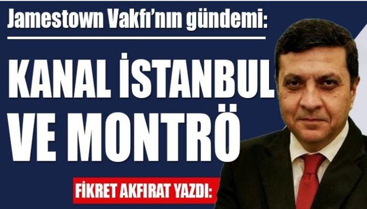 CIA paravanı kuruluşun gözüyle Kanal İstanbul ve Montrö
