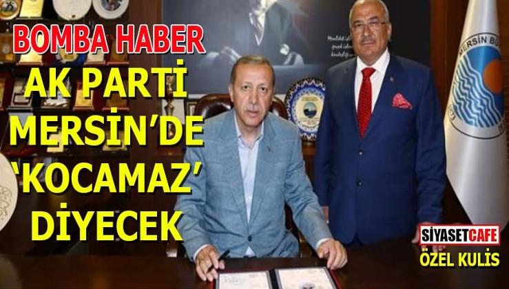 AK Parti Mersin'de Kocamaz diyecek