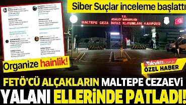 FETÖ'cü provokatörlerin 'Maltepe Cezaevi' yalanı ellerinde patladı! Siber Suçlar inceleme başlattı...