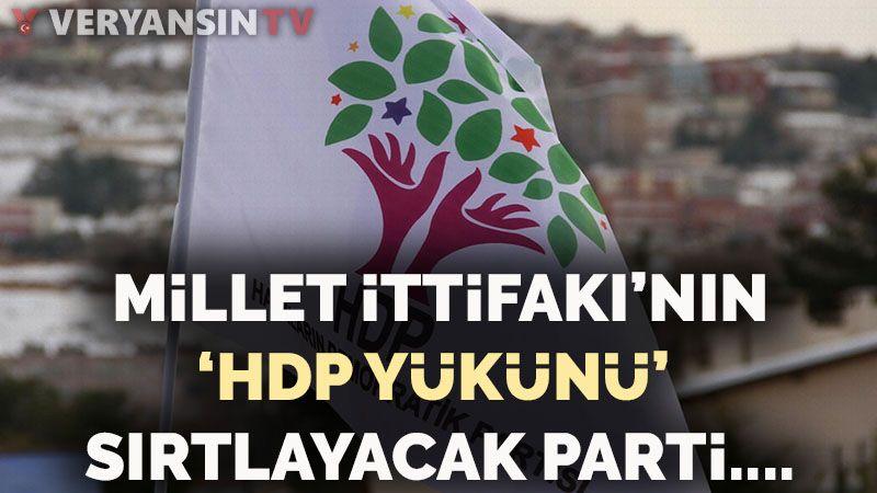 Millet ittifakının 'HDP yükünü' sırtlayacak parti…