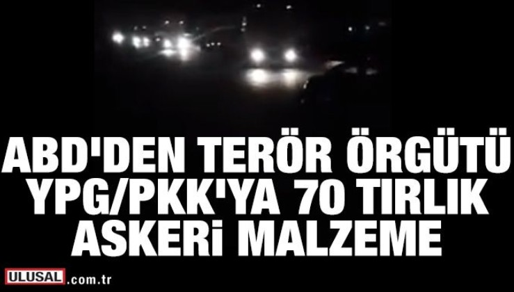 ABD'den PKK/PYD'ye yeni sevkıyat! 70 tırla yeni destek verildi! Ankara, Washington'u uyarmıştı