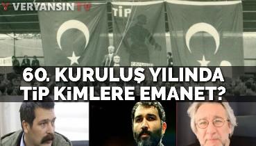60 yılında Türkiye İşçi Partisi... Bu TİP o TİP değil
