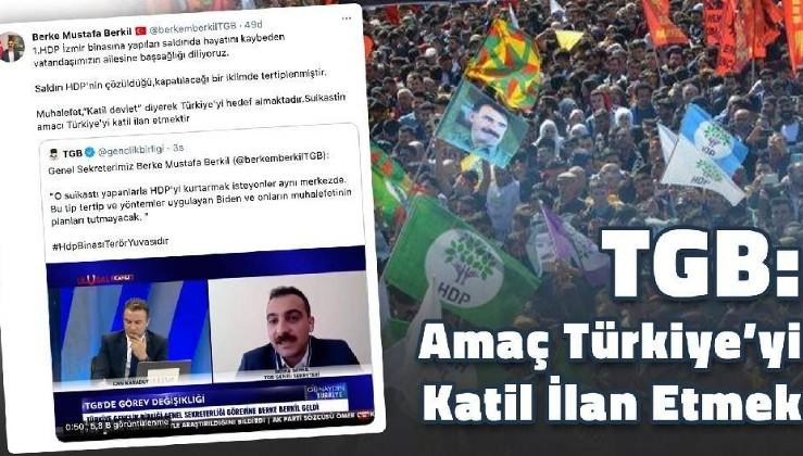 TGB: Amaç Türkiye'yi Katil İlan Etmek