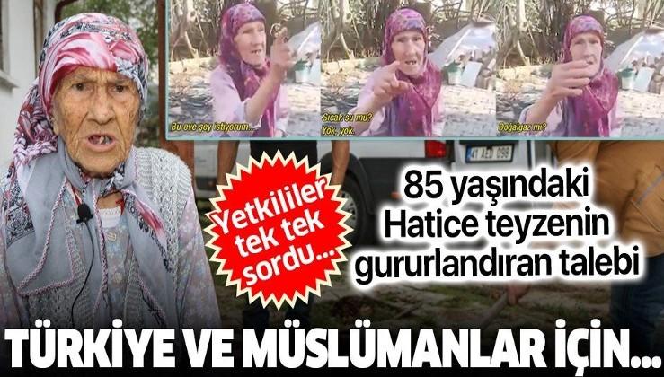 85 yaşındaki Hatice teyzenin gururlandıran isteği: Müslümanlar için Türkiye için bayrak istiyorum