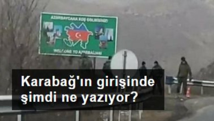 Karabağ'ın girişindeki tabelada şimdi ne yazıyor?