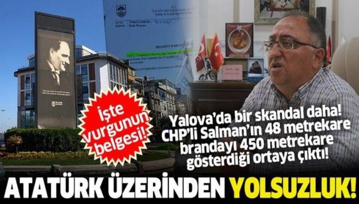 Yalova Belediyesi'nde Atatürk brandası üzerinden yolsuzluk: 48 metrekare brandayı 450 metrekare gösterdiler!