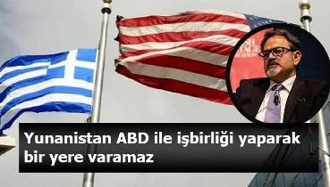 ABD Yunanistan'daki varlığını artırıyor: 'Yunanistan, ABD ile iş birliği yaparak sorunlarını çözemez'
