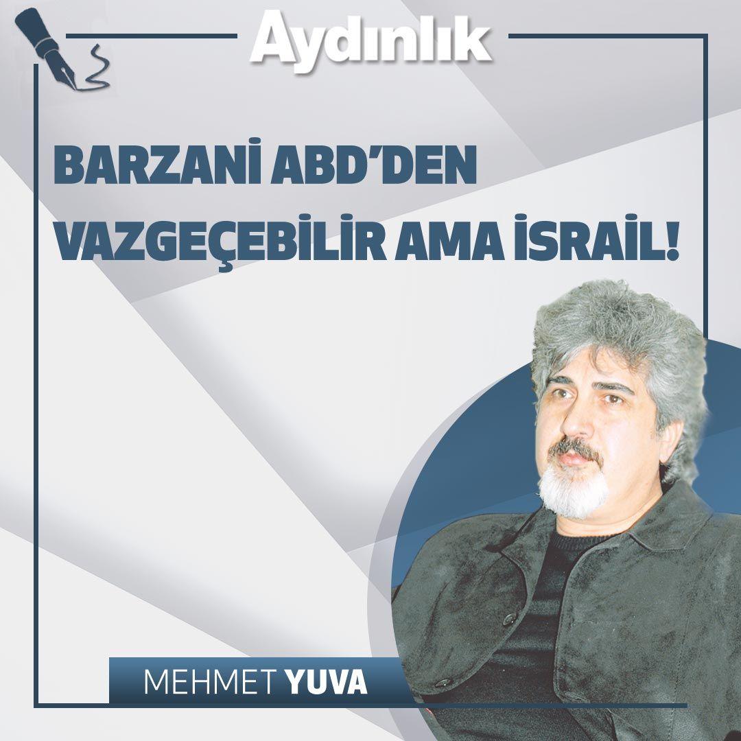Barzani ABD'den vazgeçebilir ama İsrail!