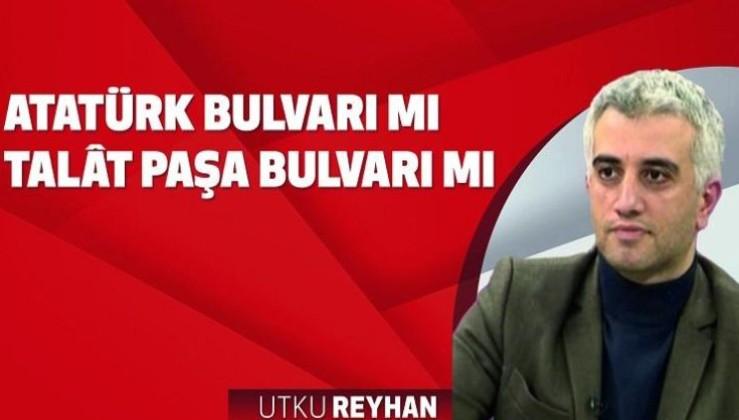 Atatürk Bulvarı mı Talat Paşa Bulvarı mı