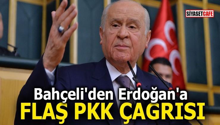 Bahçeli'den Erdoğan'a flaş PKK çağrısı