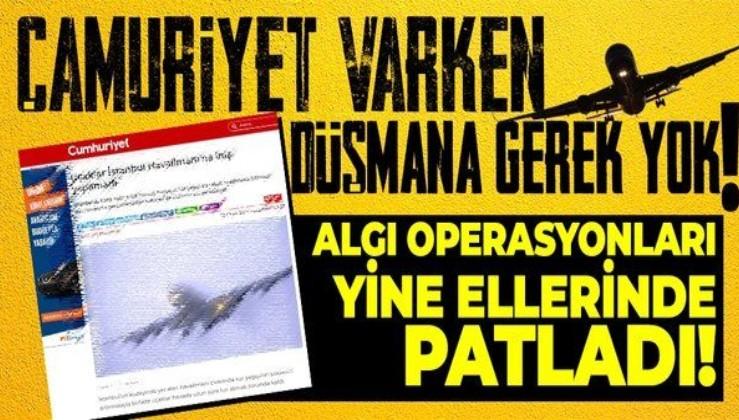 Cumhuriyet gazetesinin İstanbul Havalimanı yalanı elinde patladı! İGA'dan iftiraya net cevap!