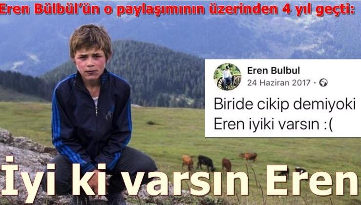 Eren Bülbül'ün o paylaşımının üzerinden 4 yıl geçti: İyi ki varsın Eren