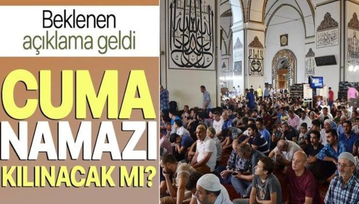 Son dakika: Cuma namazı camide kılınacak mı? Evde Cuma namazı kılınır mı?.