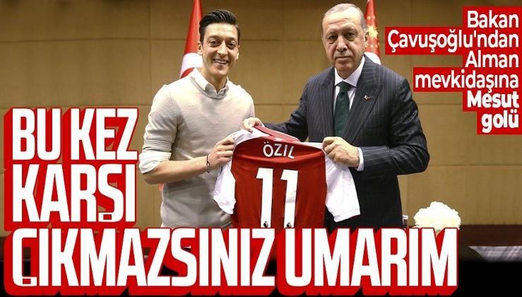 Bakan Mevlüt Çavuşoğlu'ndan Alman mevkidaşına Mesut Özil golü: Bu sefer karşı çıkmazsınız umarım...