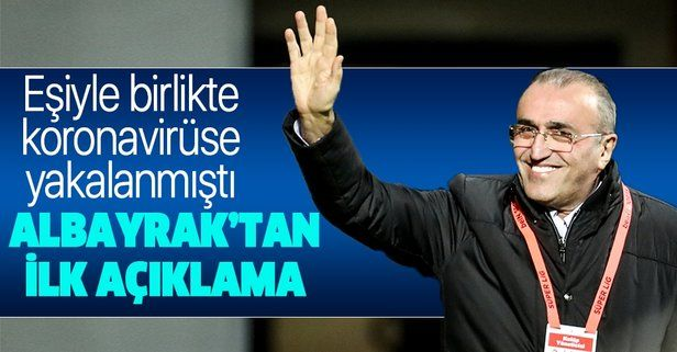 Corona virüse yakalanan Galatasaray 2.Başkanı Abdurrahim Albayrak'tan ilk açıklama!