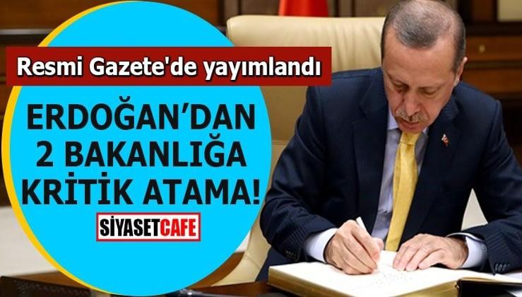 Erdoğan'dan 2 bakanlığa kritik atama! Resmi Gazete'de yayımlandı