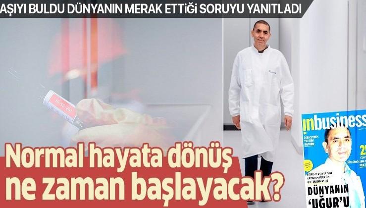 Koronavirüs aşısını geliştiren BioNTech'in kurucusu Türk bilim adamı Prof. Dr. Uğur Şahin normalleşme için tarih verdi