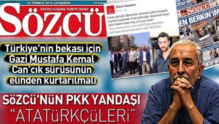 """Yorum sizin: """"Sözcü'nün PKK yandaşı 'Atatürkçüleri'."""""""