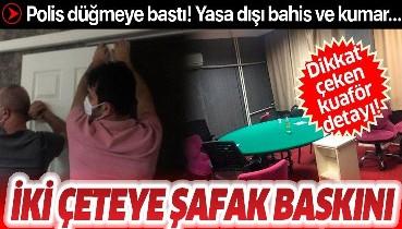 Son dakika: İstanbul'da iki çeteye şafak baskını