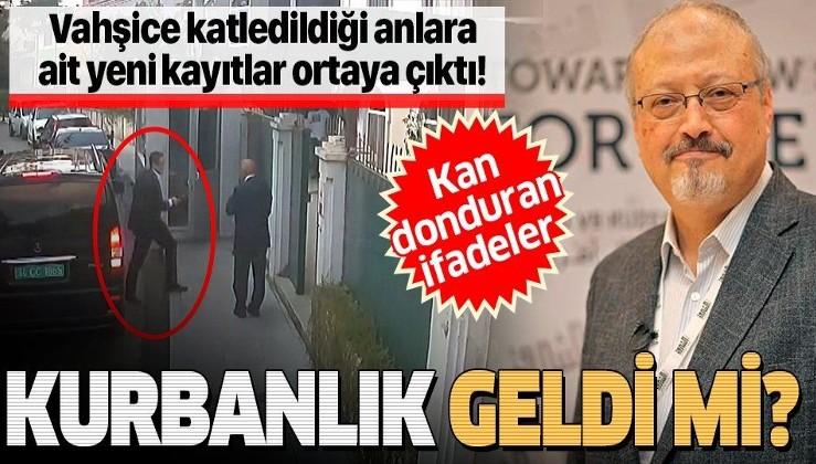 Gazeteci Cemal Kaşıkçı'nın vahşice katledildiği anlara ait yeni kayıtlar ortaya çıktı: Kurbanlık geldi mi?