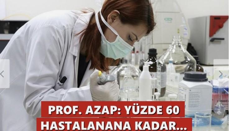 Prof. Azap: Yüzde 60'ı hastalanana kadar…
