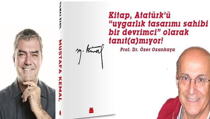 """YILMAZ ÖZDİL'İN """"M. KEMAL"""" BAŞLIKLI KİTABI ÜZERİNE"""
