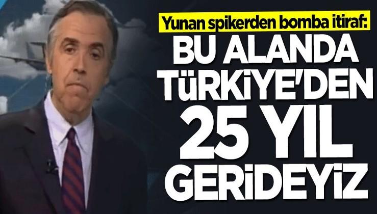 Yunan spikerden bomba itiraf: Bu alanda Türkiye'den 25 yıl gerideyiz