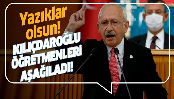 Kılıçdaroğlu'ndan skandal! Öğretmenler Günü'nde öğretmenleri hedef aldı