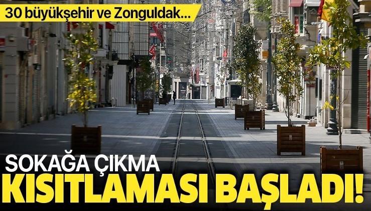 Son dakika: 30 büyükşehir ve Zonguldak'taki sokağa çıkma kısıtlaması başladı