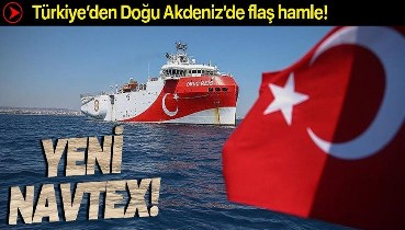 Son dakika: Oruç Reis için Doğu Akdeniz'de yeni Navtex!