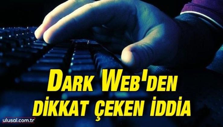 Dark Web'den dikkat çeken iddia
